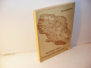 SREDNJA LIKA socijalnogeografska transformacija Dane Pejnović 1985 gospić centar za kulturu muzej like mek povez 24 cm na poledjini poveza prisutne 2-3 flekice unutrašnjost knjige očuvana
