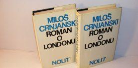 Miloš Crnjanski ROMAN O LONDONU 1-2