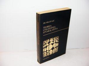 TEORIJA I FILOZOFIJA STVARALAŠTVA Dr Miloš Ilić